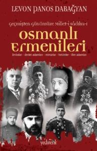 Geçmişten Günümüze Millet-i Sadıka-ı: Osmanlı Ermenileri-Levon Panos Dabağyan