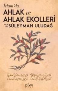 İslamda Ahlak ve Ahlak Ekolleri-Süleyman Uludağ