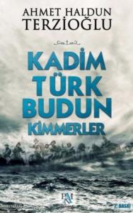 Kadim Türk Budun Kimmerler-Ahmet Haldun Terzioğlu