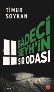 Badeci Şeyh'in Sır Odası-Timur Soykan