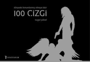 Dünyada Konumlanmış Olmaya Dair 100 Çizgi-Turgut Yüksel