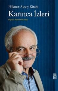 Hikmet Aksoy Kitabı : Karınca İzleri-Nazan Bekiroğlu