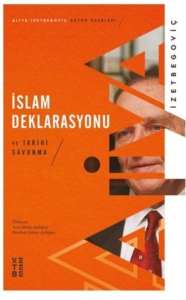 İslam Deklarasyonu ve Tarihi Savunma-Aliya İzetbegoviç