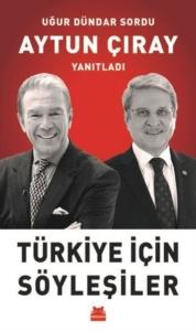 Türkiye İçin Söyleşiler-Aytun Çıray