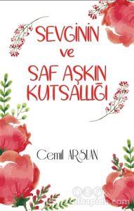Sevginin ve Saf Aşkın Kutsallığı Cemil Arslan