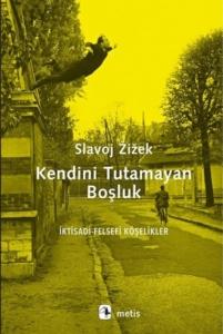Kendini Tutamayan Boşluk-Slavoj Zizek