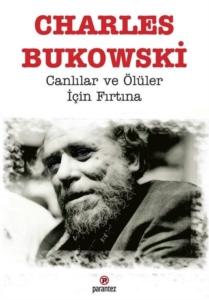 Canlılar ve Ölüler İçin Fırtına-Charles Bukowski