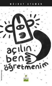 Açılın Ben Öğretmenim-Müjdat Ataman