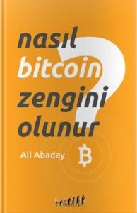 Nasıl Bitcoin Zengini Olunur?-Ali Abaday
