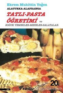 Tatlı-Pasta Öğretimi ve Soğuk Yemekler-Mezeler-Salatalar Ekrem Muhittin Yeğen