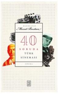 40 Soruda Türk Sineması-Mesut Bostan