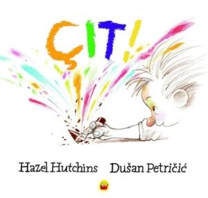 Çıt!-Hazel Hutchins, Dusan Petricic