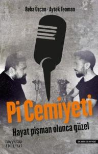 Pi Cemiyeti-Reha Özcan, Aytek Teoman