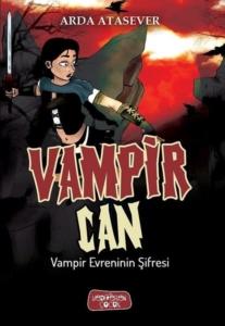 Vampir Evreninin Şifresi - Vampir Can-Arda Atasever