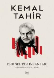 Esir Şehrin İnsanları-Kemal Tahir