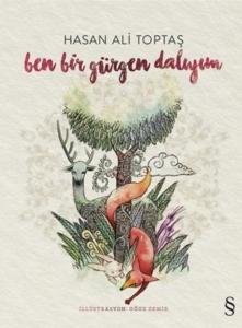Ben Bir Gürgen Dalıyım-Hasan Ali Toptaş