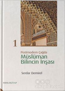 Postmodern Çağda Müslüman Bilincin İnşası 1 Serdar Demirel