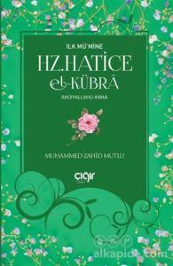 İlk Mü'mine Hz. Hatice El- Kübra Radiyallahu Anha
