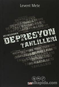 Ustasından Depresyon Tahlilleri Levent Mete