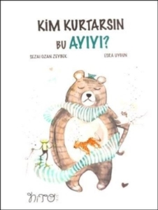 Kim Kurtarsın Bu Ayıyı-Sezai Ozan Zeybek, Esra Uygun