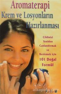 Aromaterapi Krem ve Losyonların Hazırlanması 101 Doğal Formül Donna Maria