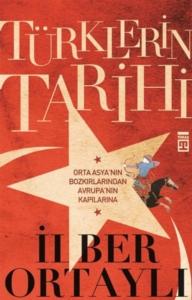 Türklerin Tarihi-İlber Ortaylı