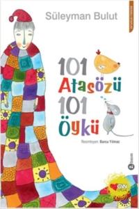 101 Atasözü 101 Öykü-Süleyman Bulut