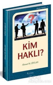 Kim Haklı? / Hayat Notları 3 Ahmet M. Ziylan