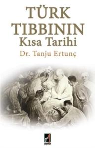 Türk Tıbbının Kısa Tarihi-Tanju Ertunç