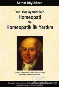 Yeni Başlayanlar İçin Homeopati ve Homeopatik İlk Yardım Serdar Büyüközer