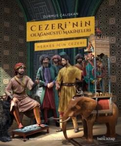 Cezeri'nin Olağanüstü Makineleri-Durmuş Çalışkan