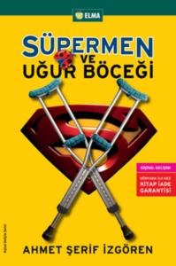 Süpermen ve Uğur Böceği-Ahmet Şerif İzgören