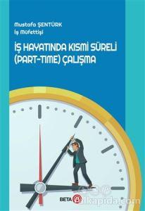 İş Hayatında Kısmi Süreli (Part-Time) Çalışma Mustafa Şentürk