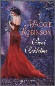 Beni Bekletme-Maggie Robinson