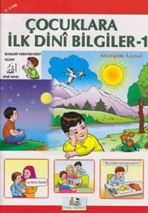 Çocuklara İlk Dini Bilgiler 1-Mürşide Uysal