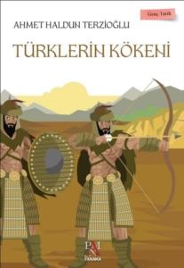 Türklerin Kökeni - Genç Tarih Serisi-Ahmet Haldun Terzioğlu