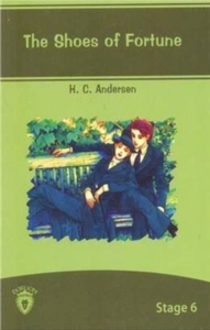 The Shoes Of Fortune İngilizce Hikayeler Stage 6-Hans Christian Andersen