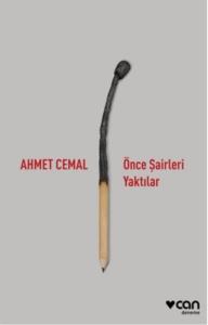 Önce Şairleri Yaktılar-Ahmet Cemal