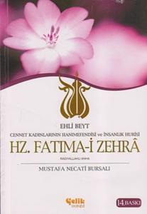 Ehli Beyt Cennet Kadınlarının Hanımefendisi ve İnsanlık Hurisi Hz. Fatıma-i Zehra-Mustafa Necati Bursalı