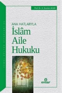 Ana Hatlarıyla İslam Aile Hukuku-H. İbrahim Acar