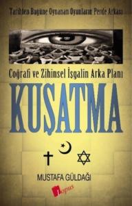 Coğrafi ve Zihinsel İşgalin Arka Planı : Kuşatma-Mustafa Güldağı