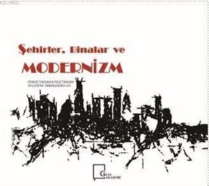 Şehirler, Binalar ve Modernizm-Cengiz Tavşan, Filiz Tavşan
