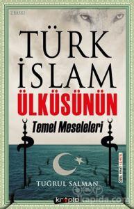 Türk İslam Ülküsünün Temel Meseleleri Tuğrul Salman