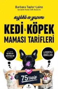 Sağlıklı Ev Yapımı Kedi ve Köpek Maması Tarifleri-Barbara Taylor Laino