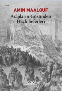 Arapların Gözünden Haçlı Seferleri-Amin Maalouf