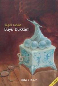 Büyü Dükkanı-Yeşim Türköz