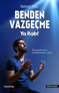 Benden Vazgeçme Ya Rab!-Mehmet Yıldız