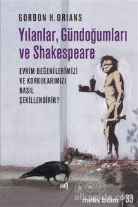 Yılanlar, Gündoğumları ve Shakespeare Gordon H. Orians