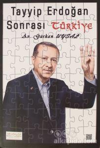 Tayyip Erdoğan Sonrası Türkiye Gürkan Uysal