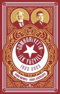 Cumhuriyetin İlk Yüzyılı 1923 - 2023-İlber Ortaylı